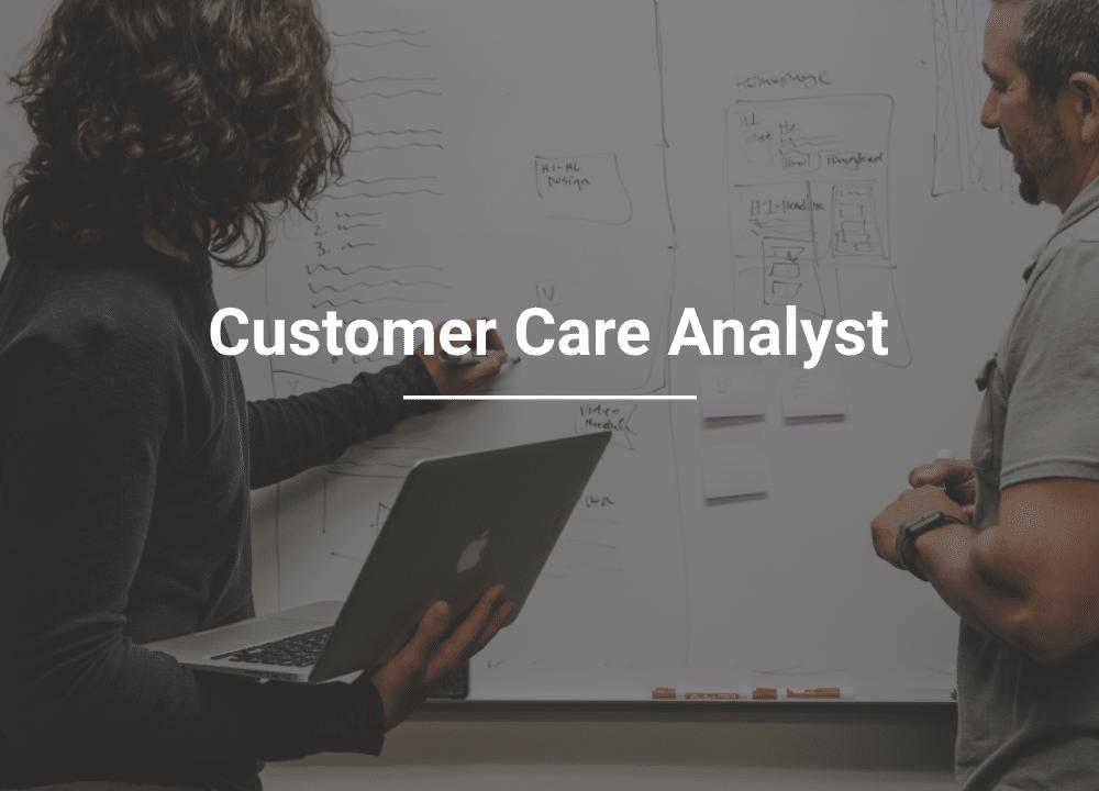 Careers: Customer Care Analyst